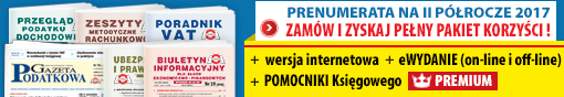 PRENUMERATA na II półrocze 2017 roku - ZAMÓW I ZYSKAJ PEŁNY PAKIET KORZYŚCI!