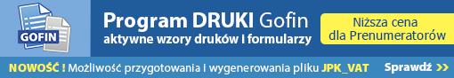 Program DRUKI Gofin - aktywne wzory druków i formularzy. Niższa cena dla Prenumeratorów!
