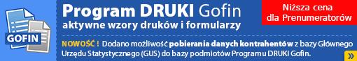 Program DRUKI Gofin - aktywne wzory druków i formularzy. Niższa cena dla Prenumeratorów !