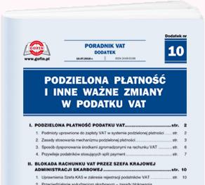 Podzielona płatność i inne ważne zmiany w podatku VAT - Dodatek tematyczny nr 10 do Poradnika VAT nr 13 (469) z dnia 10.07.2018