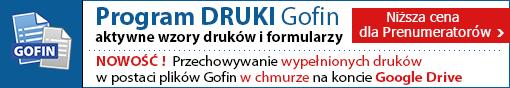Program DRUKI GOFIN - aktywne wzory druków i formularzy - nizsza cena dla Prenumeratorów!