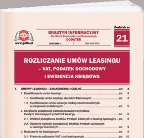 Rozliczanie umów leasingu - VAT, podatek dochodowy i ewidencja księgowa - dodatek tematyczny nr 21 do Biuletynu Informacyjnego dla Służb Ekonomiczno-Finansowych nr 21 (956) z dnia 20.07.2017