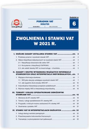 Zwolnienia i stawki VAT w 2021 r. - Dodatek tematyczny nr 6 do Poradnika VAT nr 7 (535) z dnia 10.04.2021